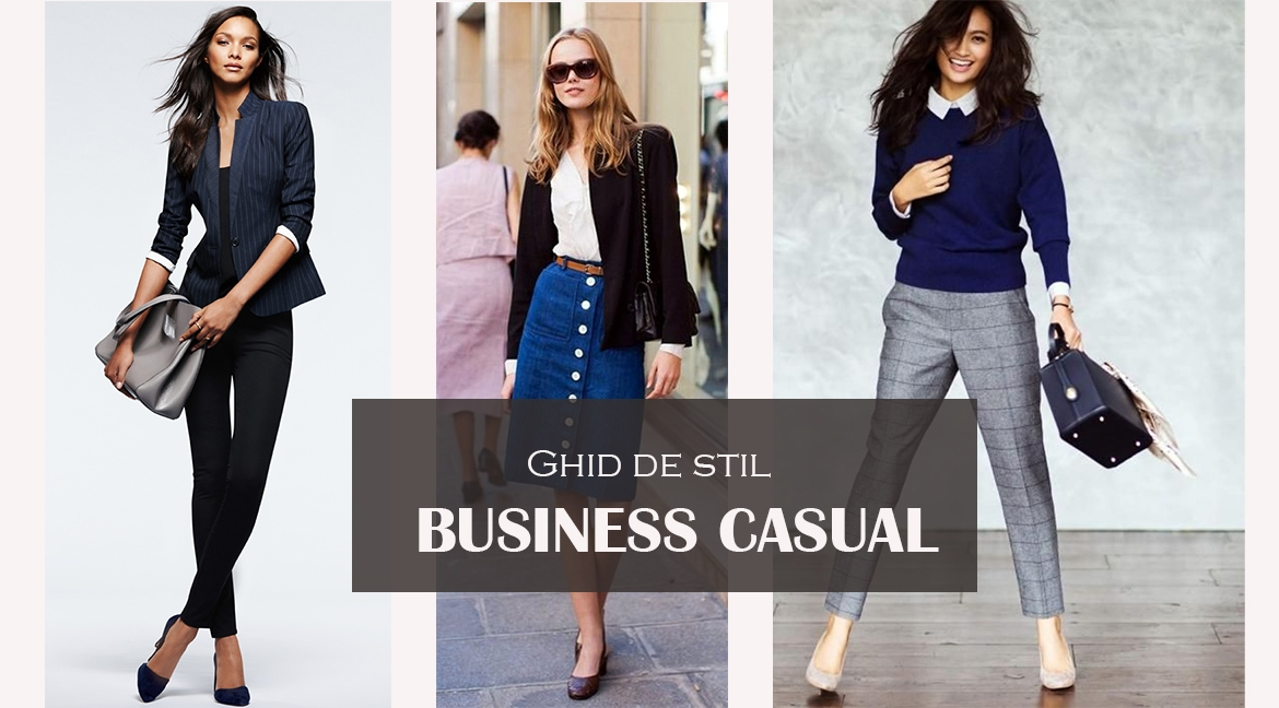 Ghid de stil – Business Casual